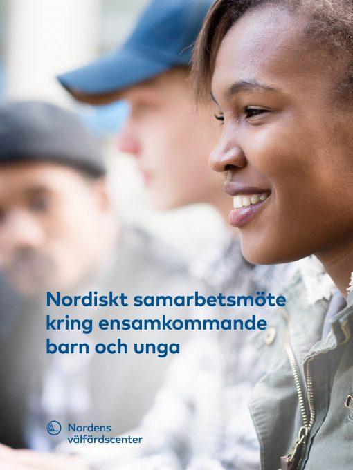 Nordiskt samarbetsmöte kring ensamkommande barn och unga
